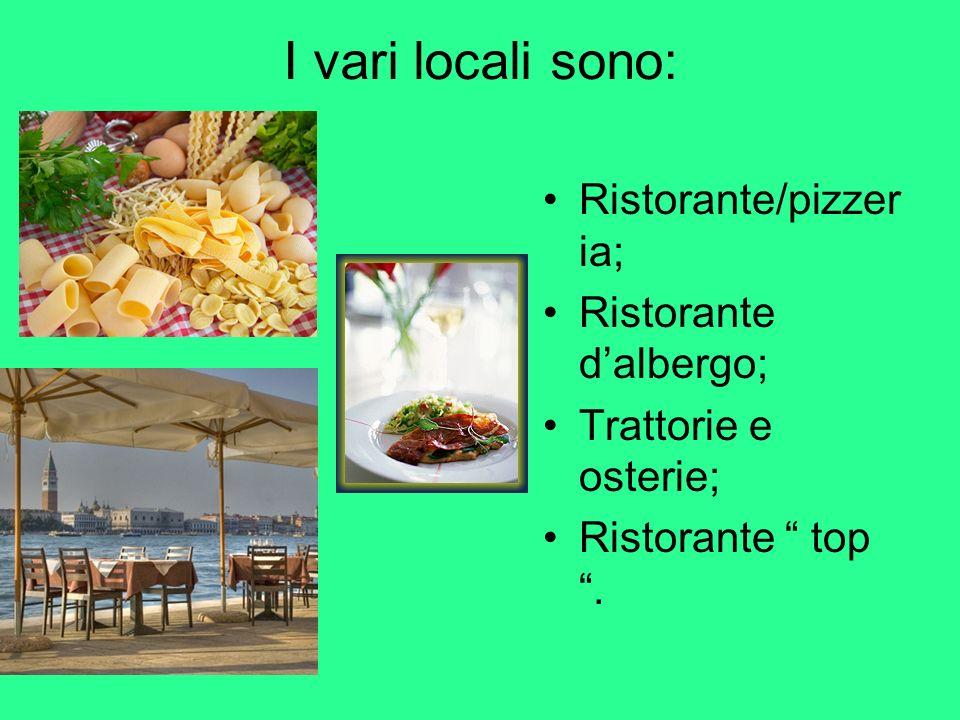 I vari locali sono: Ristorante/pizzeria; Ristorante d'albergo;
