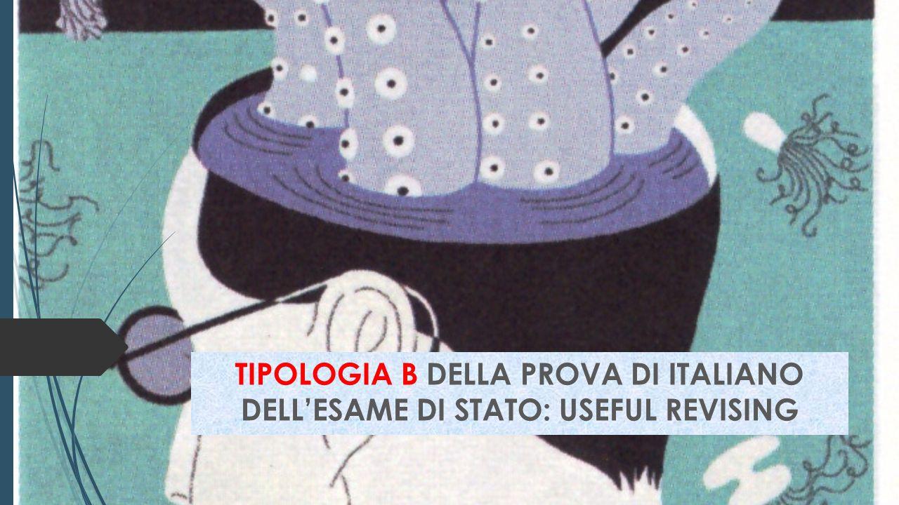 TIPOLOGIA B DELLA PROVA DI ITALIANO DELL'ESAME DI STATO: USEFUL REVISING