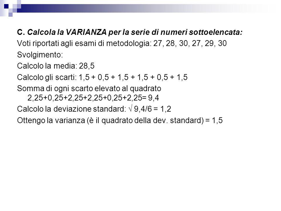 C. Calcola la VARIANZA per la serie di numeri sottoelencata: