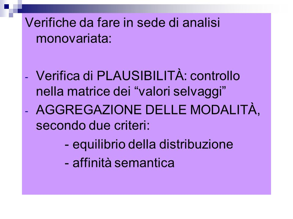 Verifiche da fare in sede di analisi monovariata:
