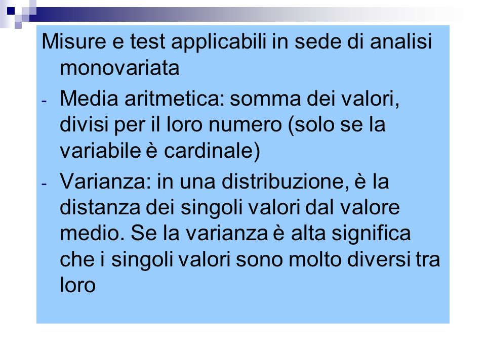 Misure e test applicabili in sede di analisi monovariata