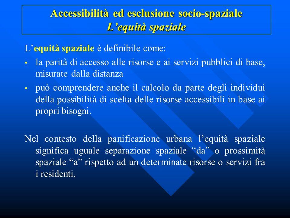 Accessibilità ed esclusione socio-spaziale L'equità spaziale