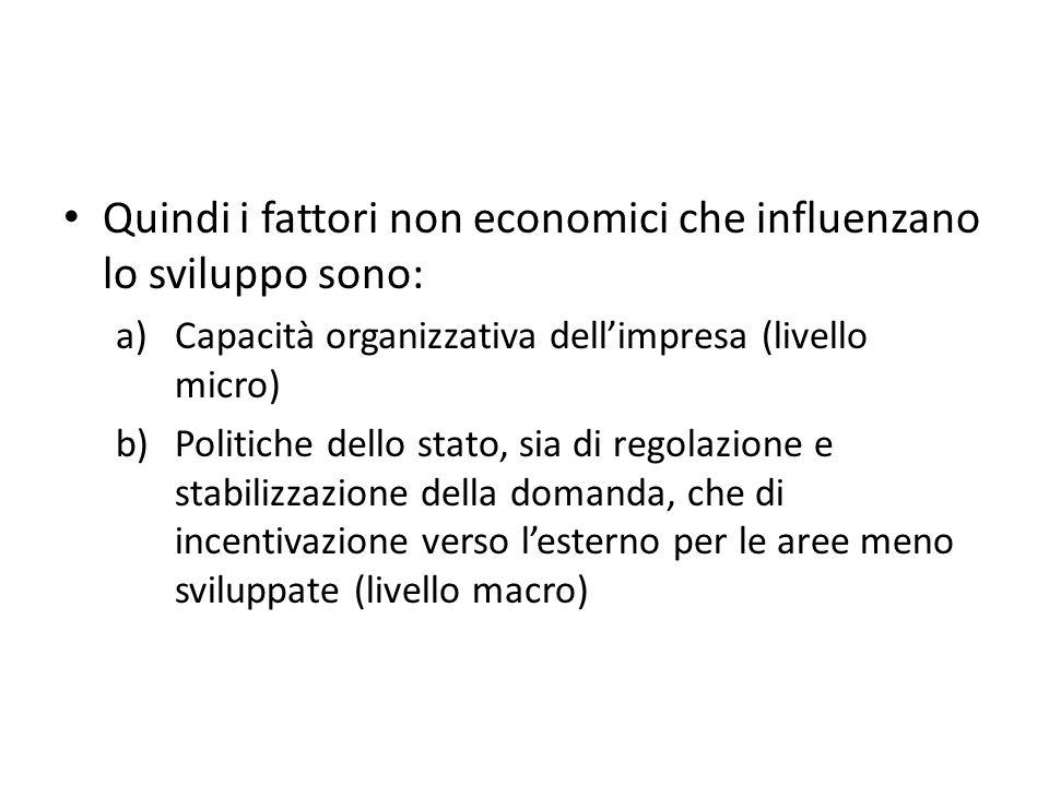 Quindi i fattori non economici che influenzano lo sviluppo sono: