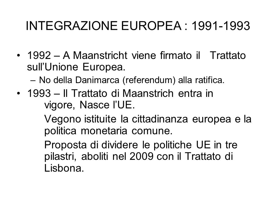 INTEGRAZIONE EUROPEA : 1991-1993