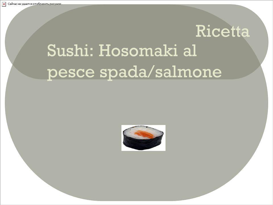 Sushi: Hosomaki al pesce spada/salmone