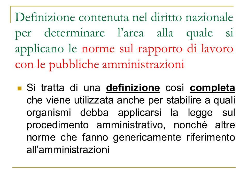 Definizione contenuta nel diritto nazionale per determinare l'area alla quale si applicano le norme sul rapporto di lavoro con le pubbliche amministrazioni