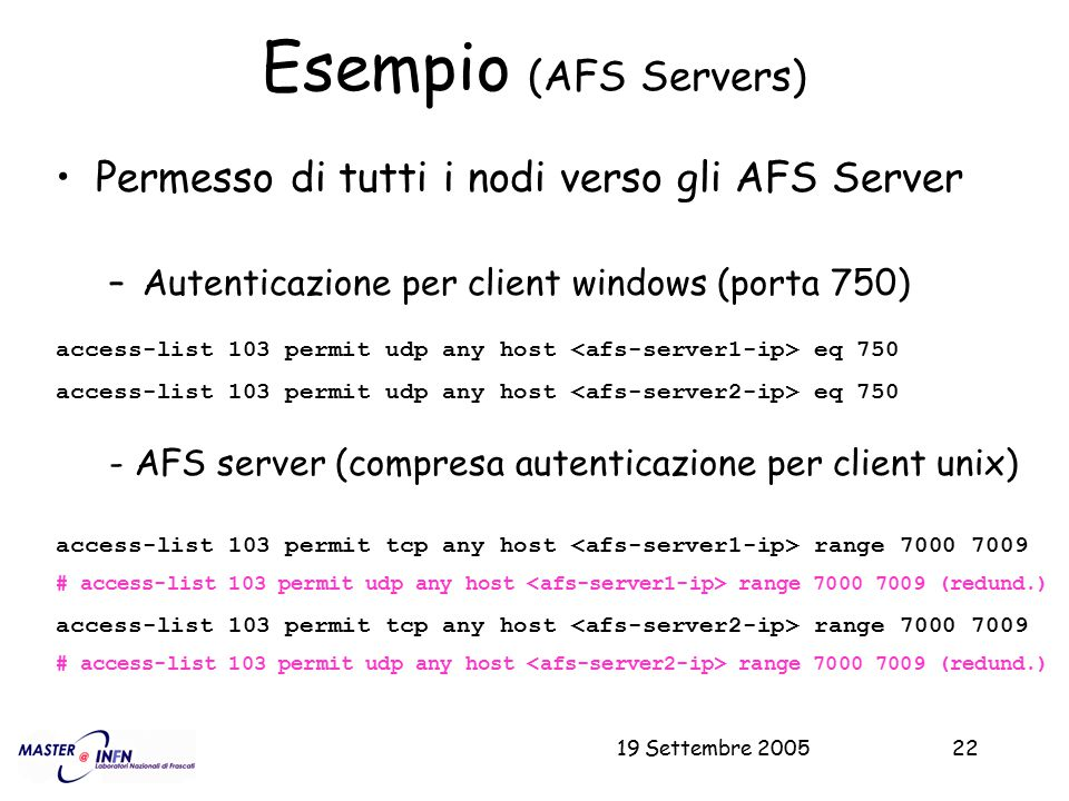 Esempio (AFS Servers) Permesso di tutti i nodi verso gli AFS Server