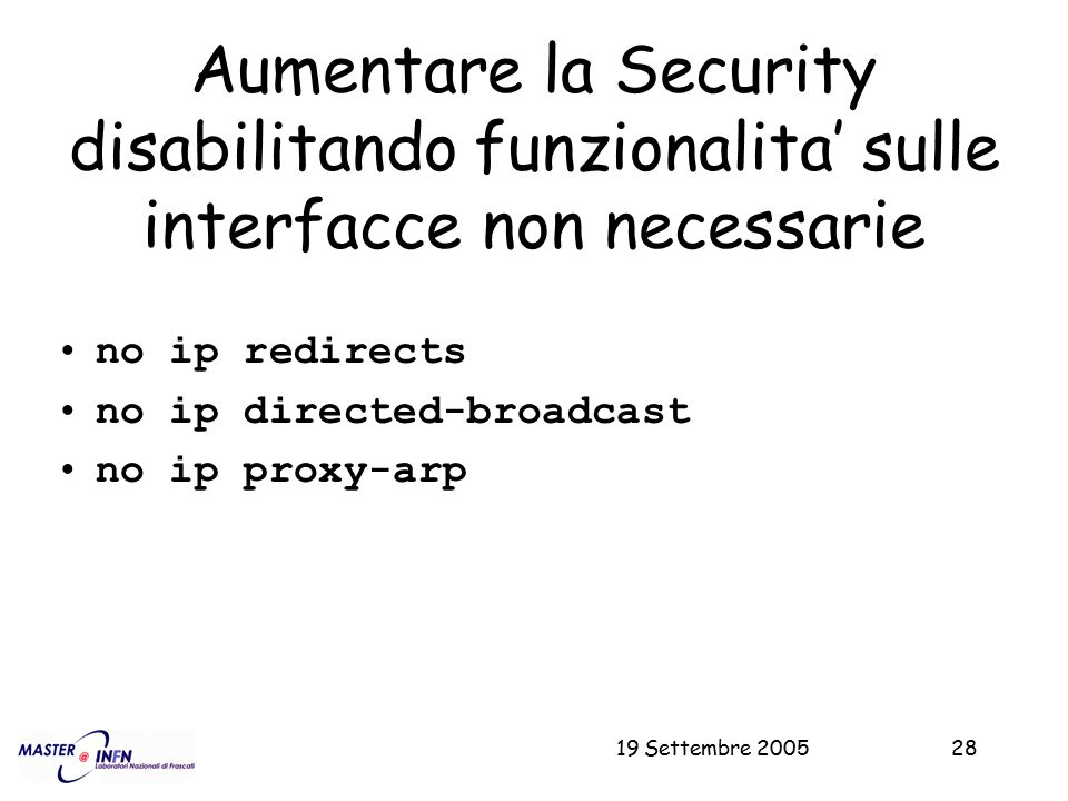 Aumentare la Security disabilitando funzionalita' sulle interfacce non necessarie