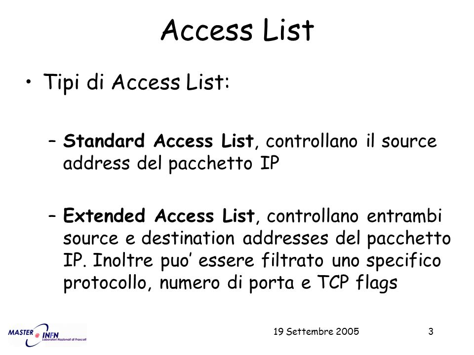 Access List Tipi di Access List: