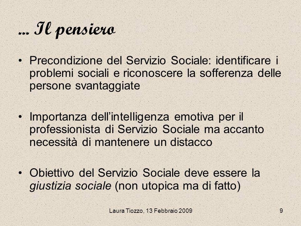 ... Il pensiero Precondizione del Servizio Sociale: identificare i problemi sociali e riconoscere la sofferenza delle persone svantaggiate.