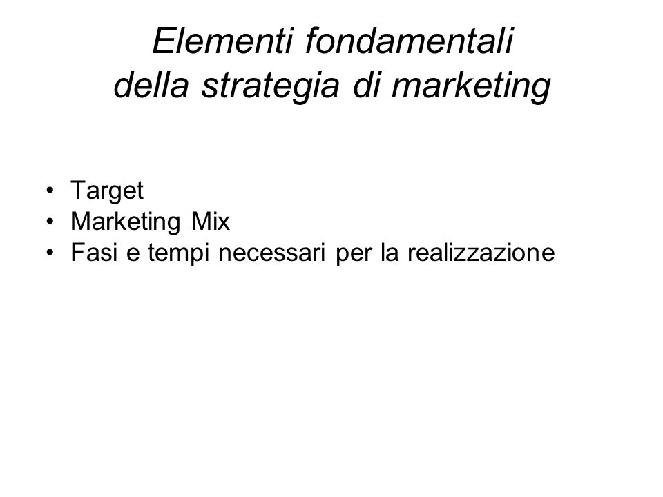 Elementi fondamentali della strategia di marketing