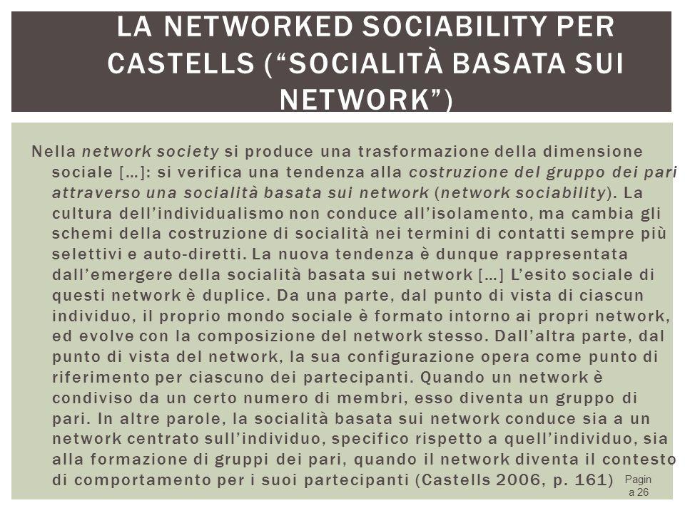 La networked sociability per Castells ( socialità basata sui network )