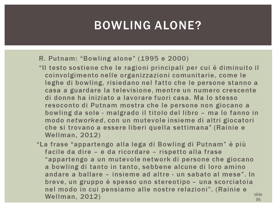 Bowling alone R. Putnam: Bowling alone (1995 e 2000)