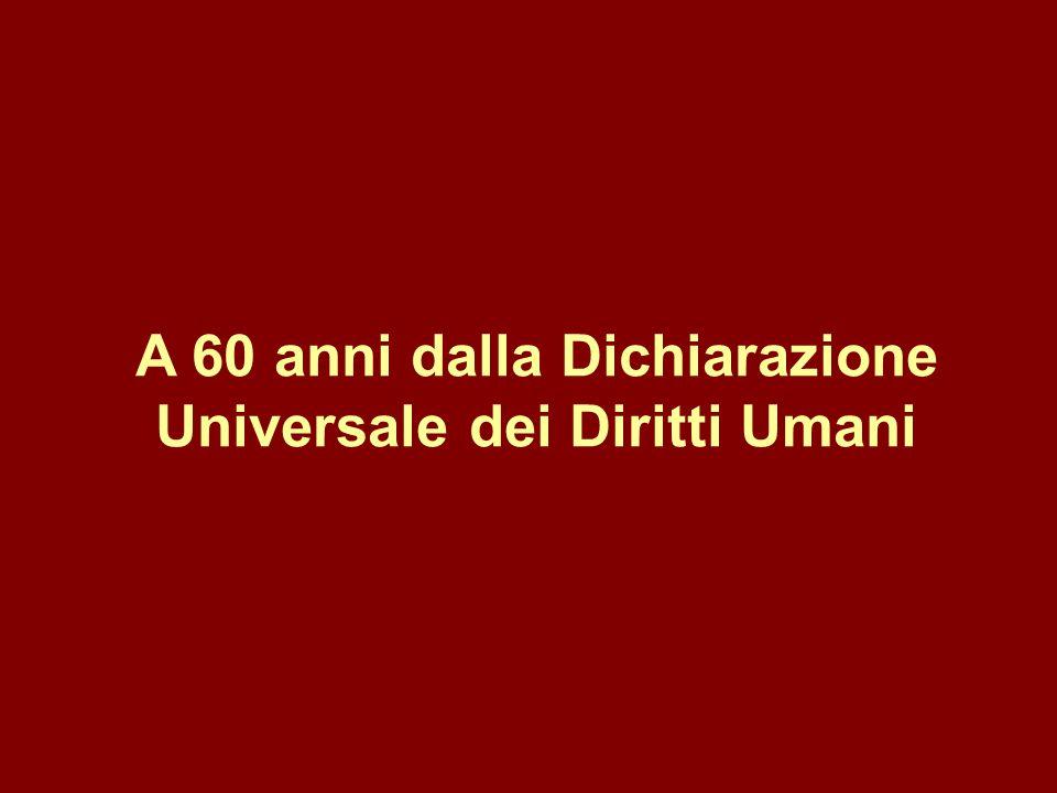A 60 anni dalla Dichiarazione Universale dei Diritti Umani