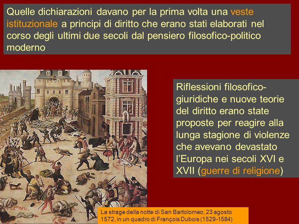 Quelle dichiarazioni davano per la prima volta una veste istituzionale a principi di diritto che erano stati elaborati nel corso degli ultimi due secoli dal pensiero filosofico-politico moderno
