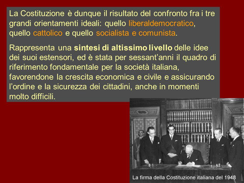 La Costituzione è dunque il risultato del confronto fra i tre grandi orientamenti ideali: quello liberaldemocratico, quello cattolico e quello socialista e comunista.