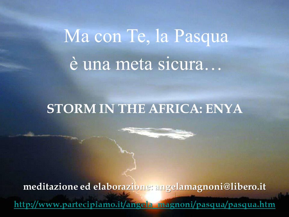 Ma con Te, la Pasqua è una meta sicura… STORM IN THE AFRICA: ENYA