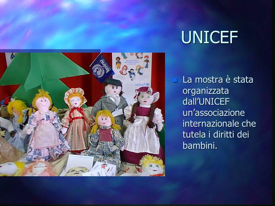 UNICEF La mostra è stata organizzata dall'UNICEF un'associazione internazionale che tutela i diritti dei bambini.