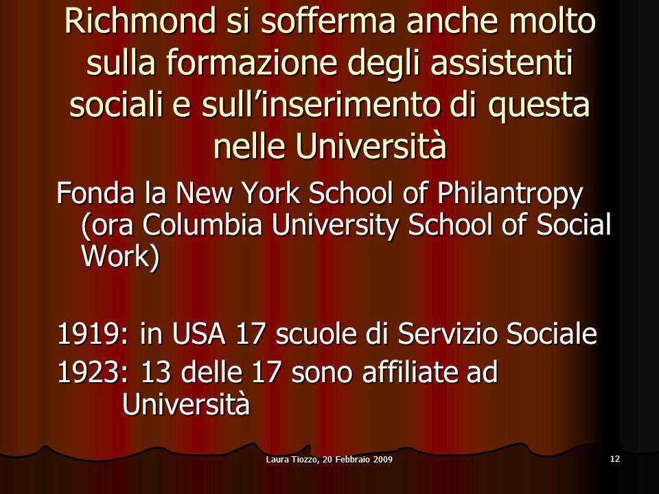 Richmond si sofferma anche molto sulla formazione degli assistenti sociali e sull'inserimento di questa nelle Università
