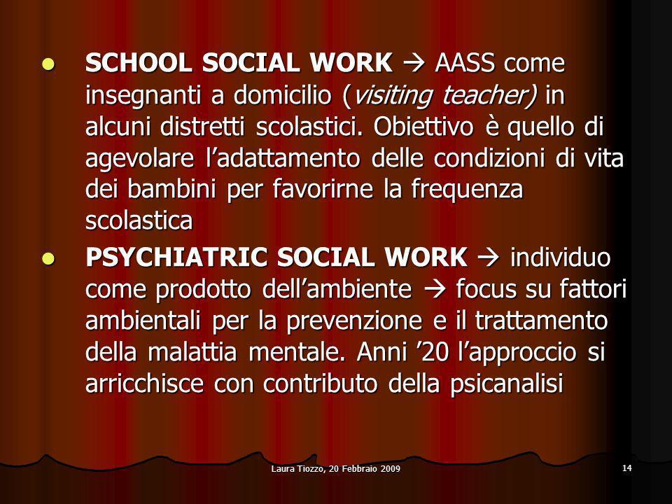 SCHOOL SOCIAL WORK  AASS come insegnanti a domicilio (visiting teacher) in alcuni distretti scolastici. Obiettivo è quello di agevolare l'adattamento delle condizioni di vita dei bambini per favorirne la frequenza scolastica