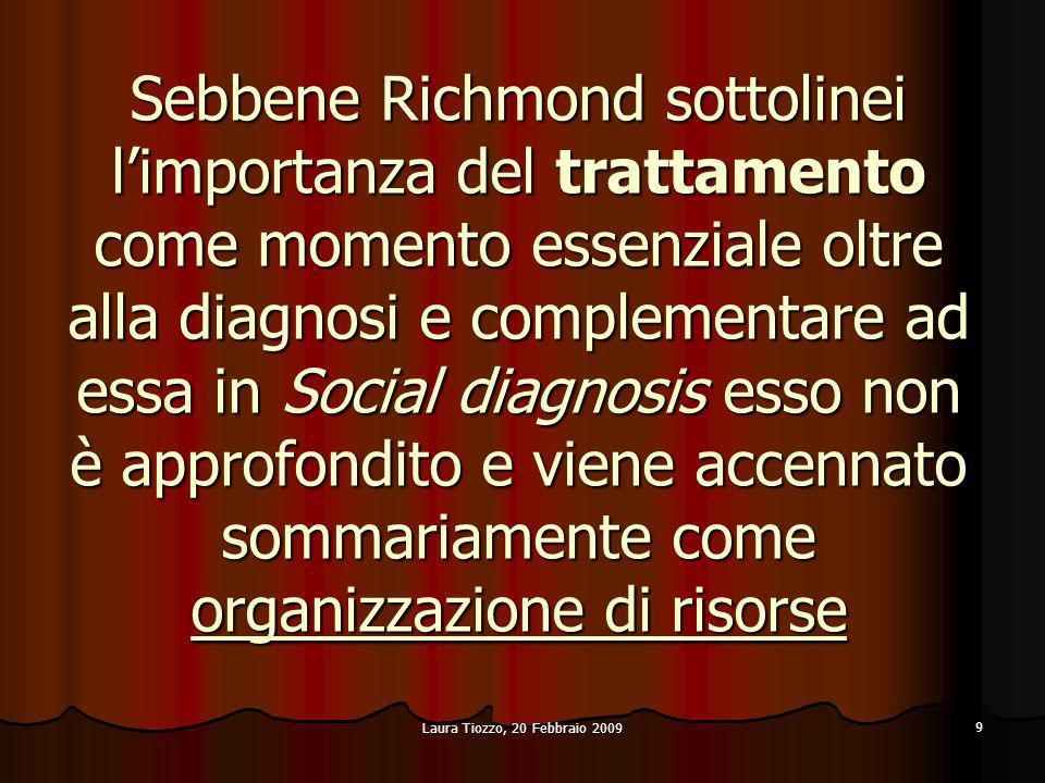 Sebbene Richmond sottolinei l'importanza del trattamento come momento essenziale oltre alla diagnosi e complementare ad essa in Social diagnosis esso non è approfondito e viene accennato sommariamente come organizzazione di risorse