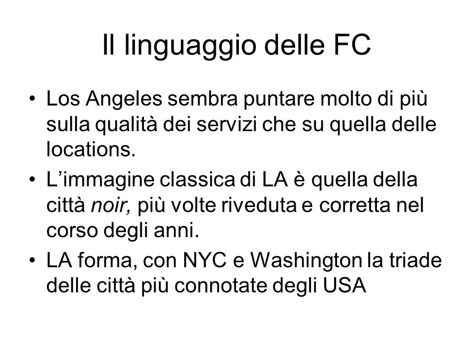 Il linguaggio delle FC Los Angeles sembra puntare molto di più sulla qualità dei servizi che su quella delle locations.