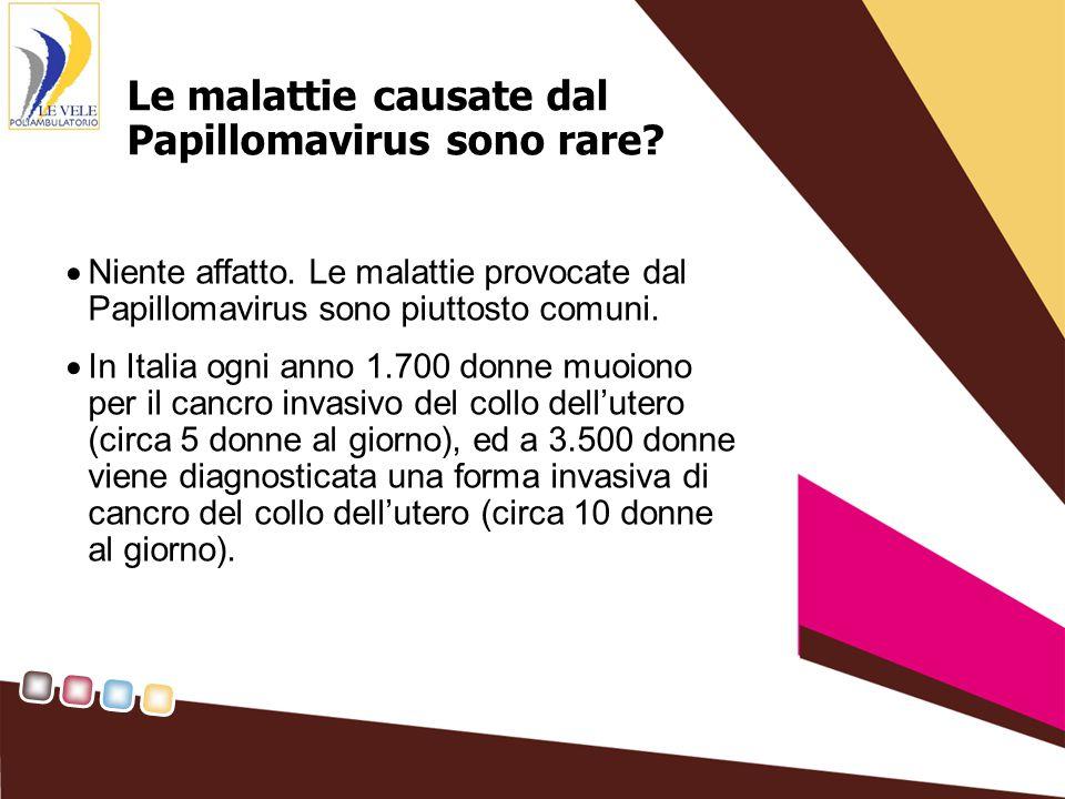 Le malattie causate dal Papillomavirus sono rare