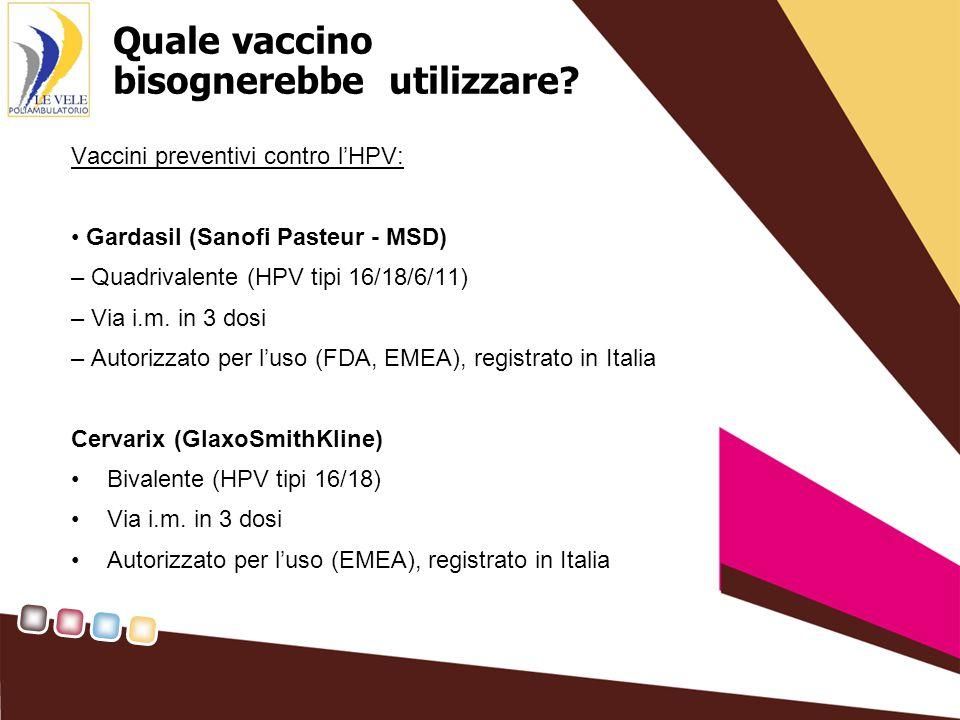 Quale vaccino bisognerebbe utilizzare