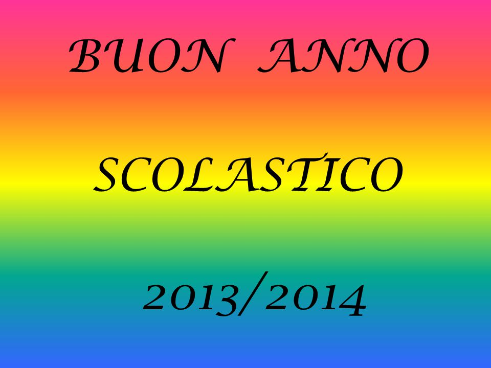 BUON ANNO SCOLASTICO 2013/2014