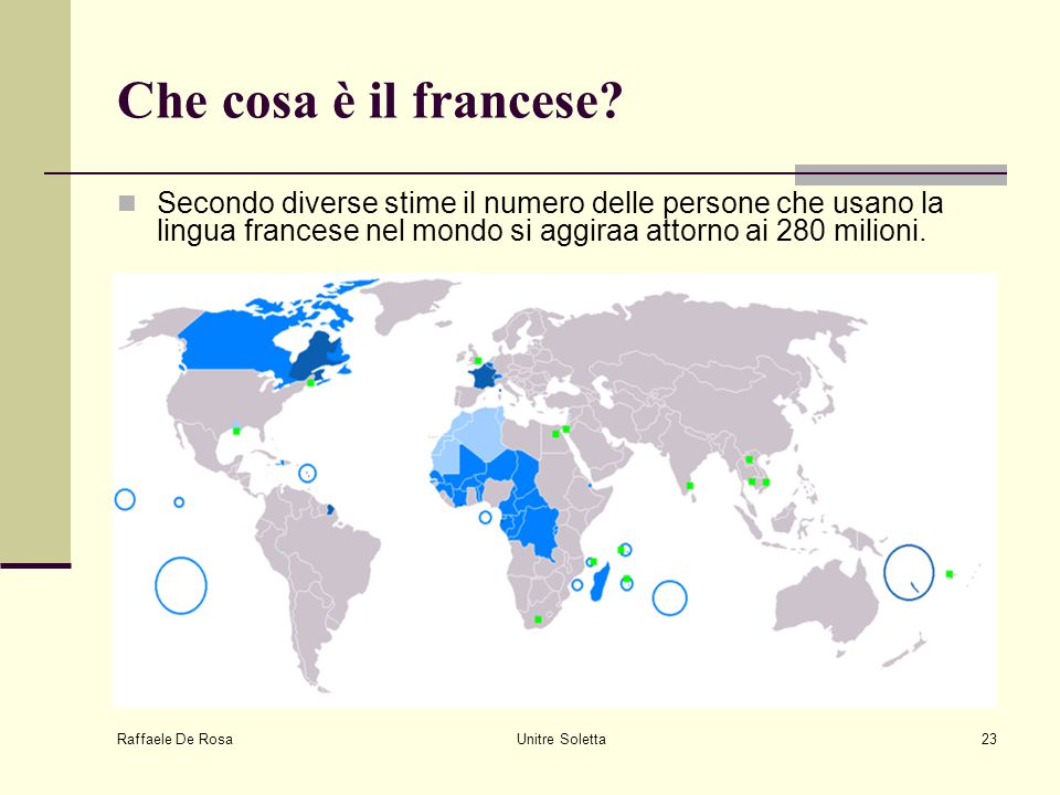 Che cosa è il francese Secondo diverse stime il numero delle persone che usano la lingua francese nel mondo si aggiraa attorno ai 280 milioni.