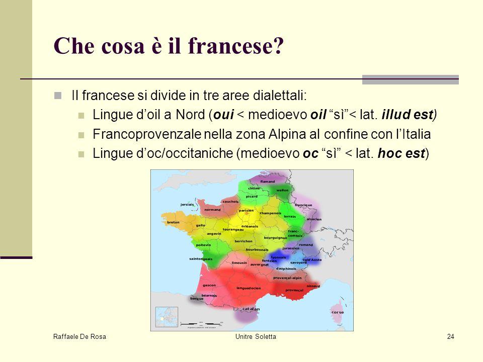 Che cosa è il francese Il francese si divide in tre aree dialettali: