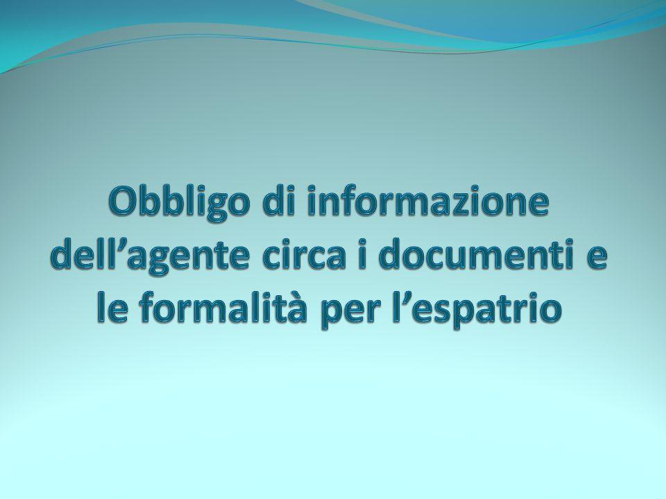 Obbligo di informazione dell'agente circa i documenti e le formalità per l'espatrio