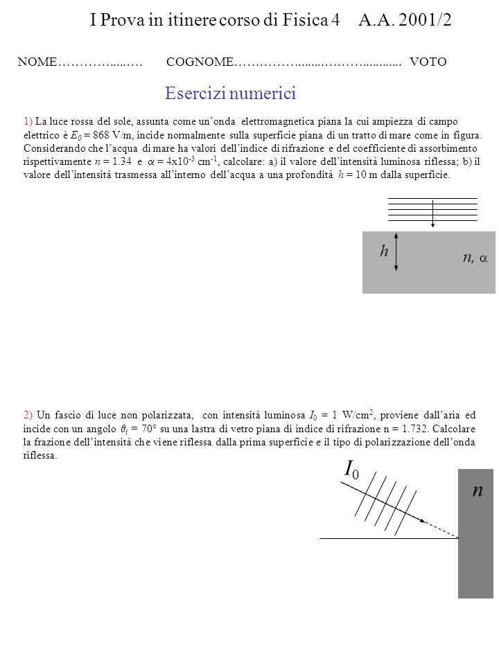 I0 n I Prova in itinere corso di Fisica 4 A.A. 2001/2