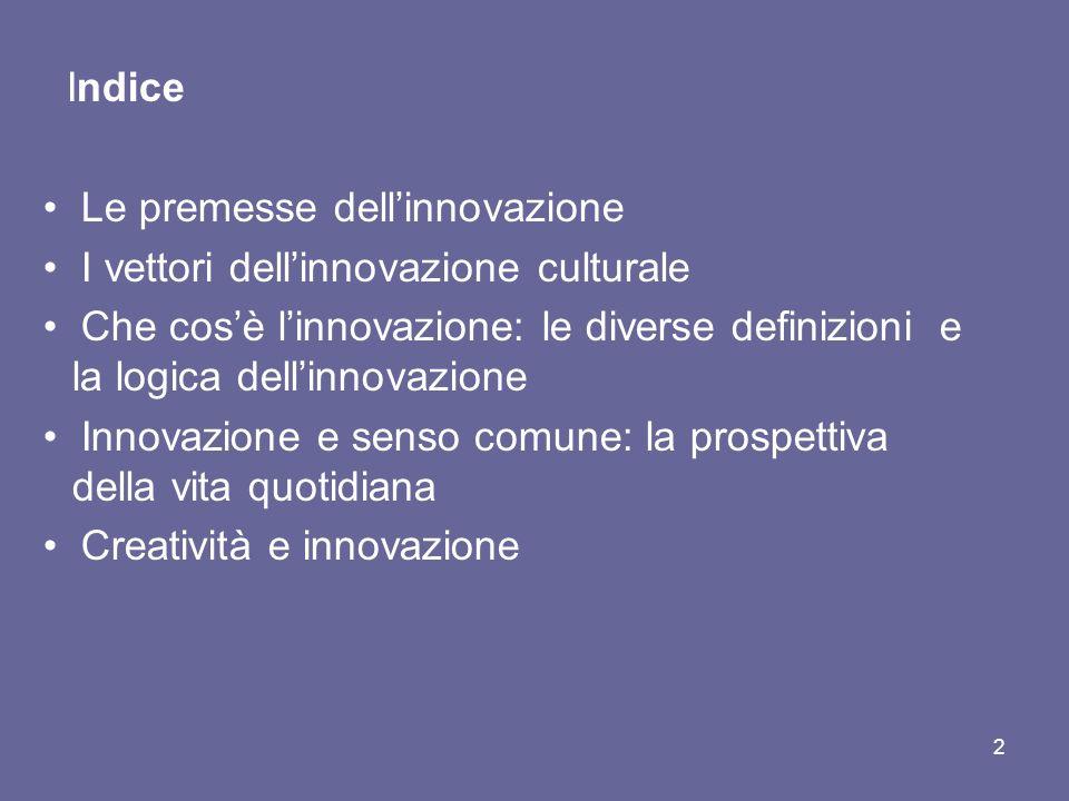 Indice • Le premesse dell'innovazione. • I vettori dell'innovazione culturale.