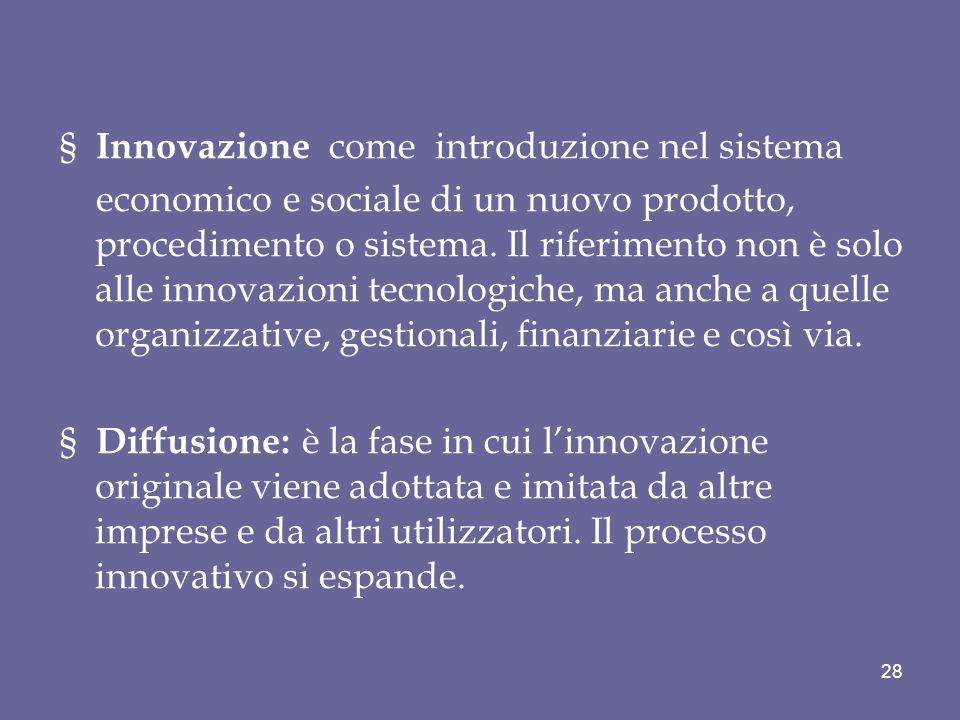 § Innovazione come introduzione nel sistema
