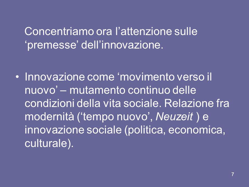 Concentriamo ora l'attenzione sulle 'premesse' dell'innovazione.