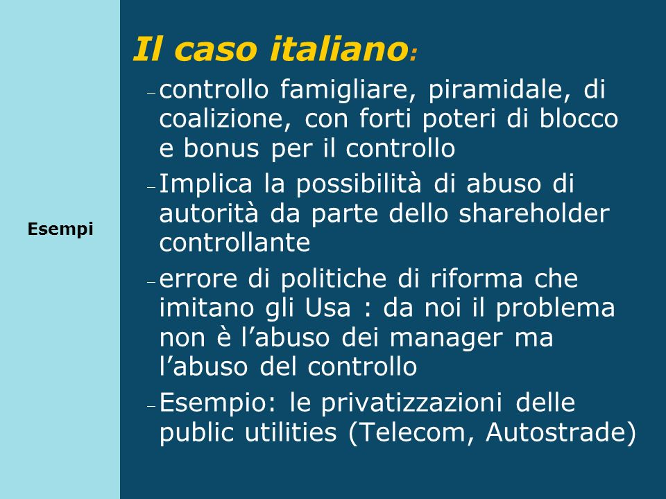 EsempiIl caso italiano: controllo famigliare, piramidale, di coalizione, con forti poteri di blocco e bonus per il controllo.