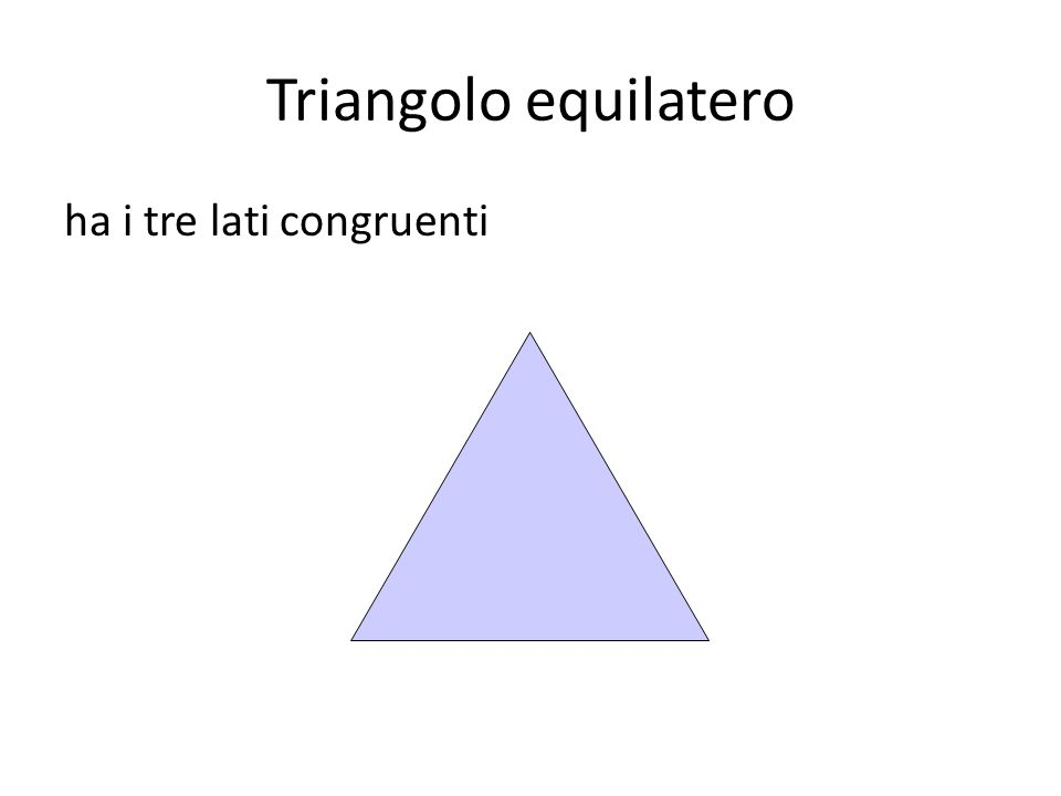 Triangolo equilatero ha i tre lati congruenti
