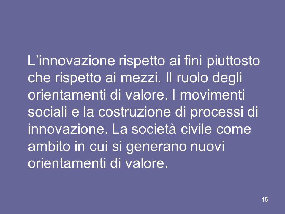L'innovazione rispetto ai fini piuttosto che rispetto ai mezzi