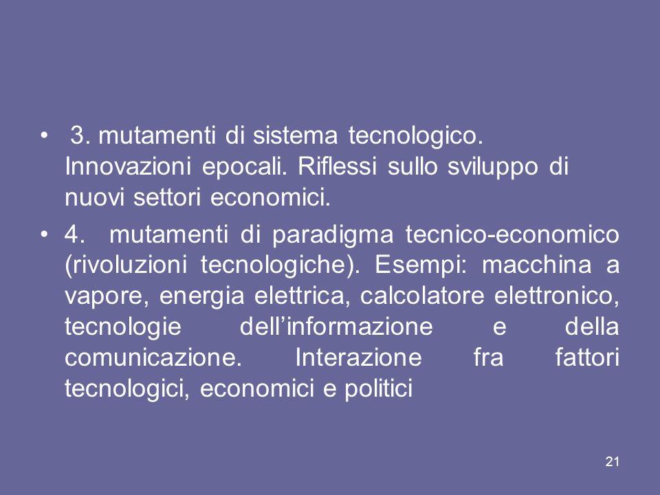 • 3. mutamenti di sistema tecnologico. Innovazioni epocali