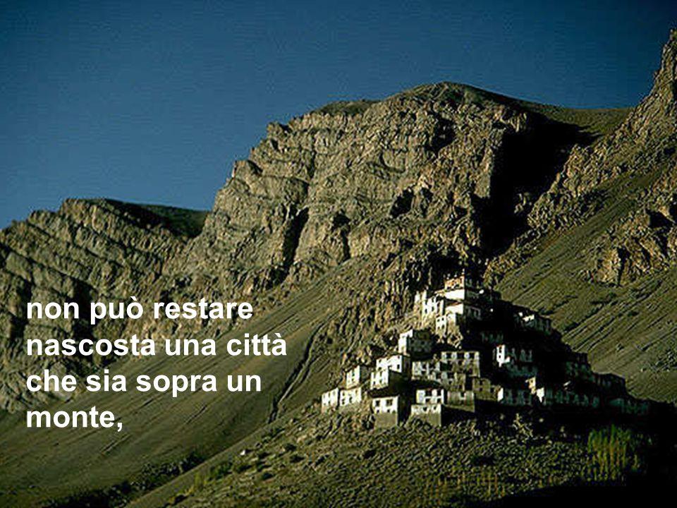 non può restare nascosta una città che sia sopra un monte,