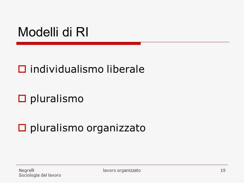 Modelli di RI individualismo liberale pluralismo