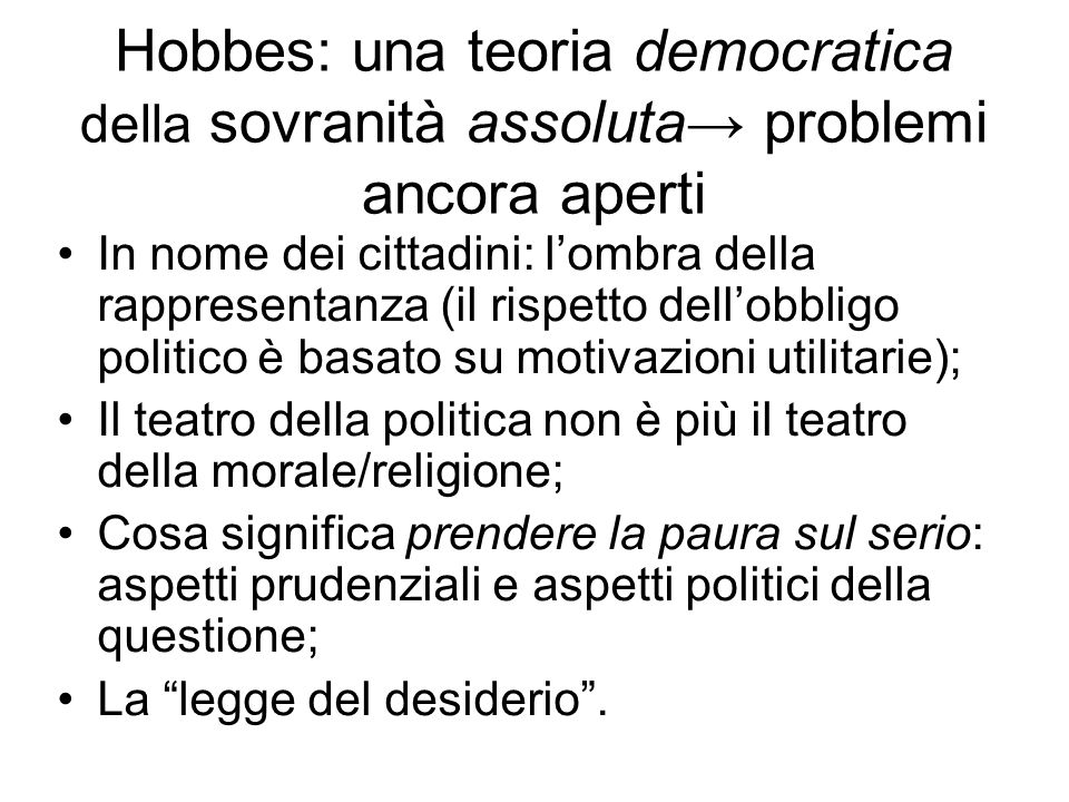 Hobbes: una teoria democratica della sovranità assoluta→ problemi ancora aperti