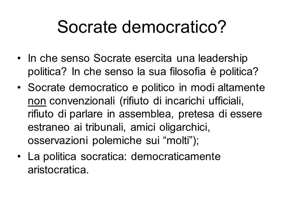 Socrate democratico In che senso Socrate esercita una leadership politica In che senso la sua filosofia è politica