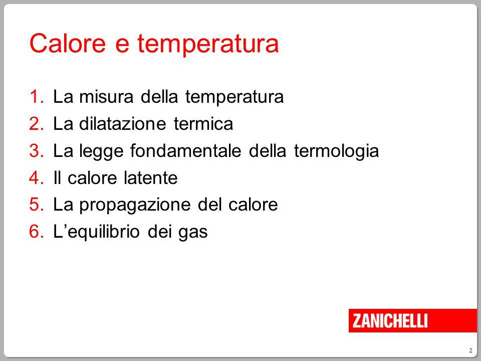 Calore e temperatura La misura della temperatura