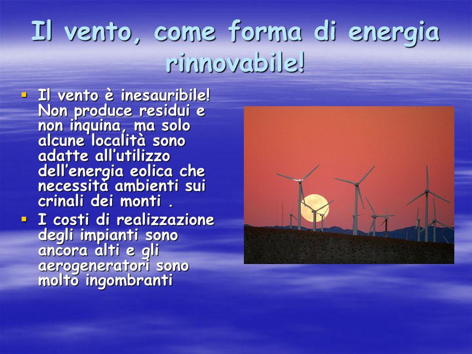 Il vento, come forma di energia rinnovabile!