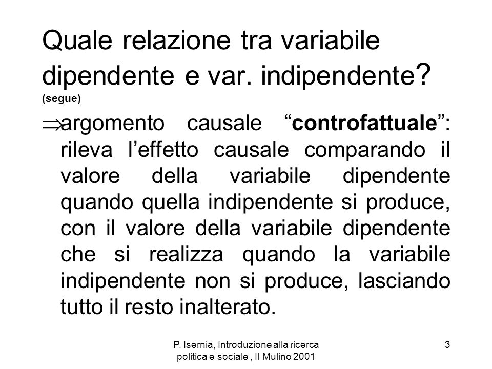 Quale relazione tra variabile dipendente e var. indipendente (segue)