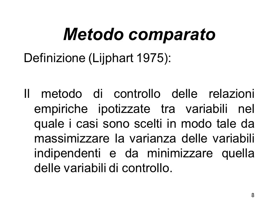 Metodo comparato Definizione (Lijphart 1975):