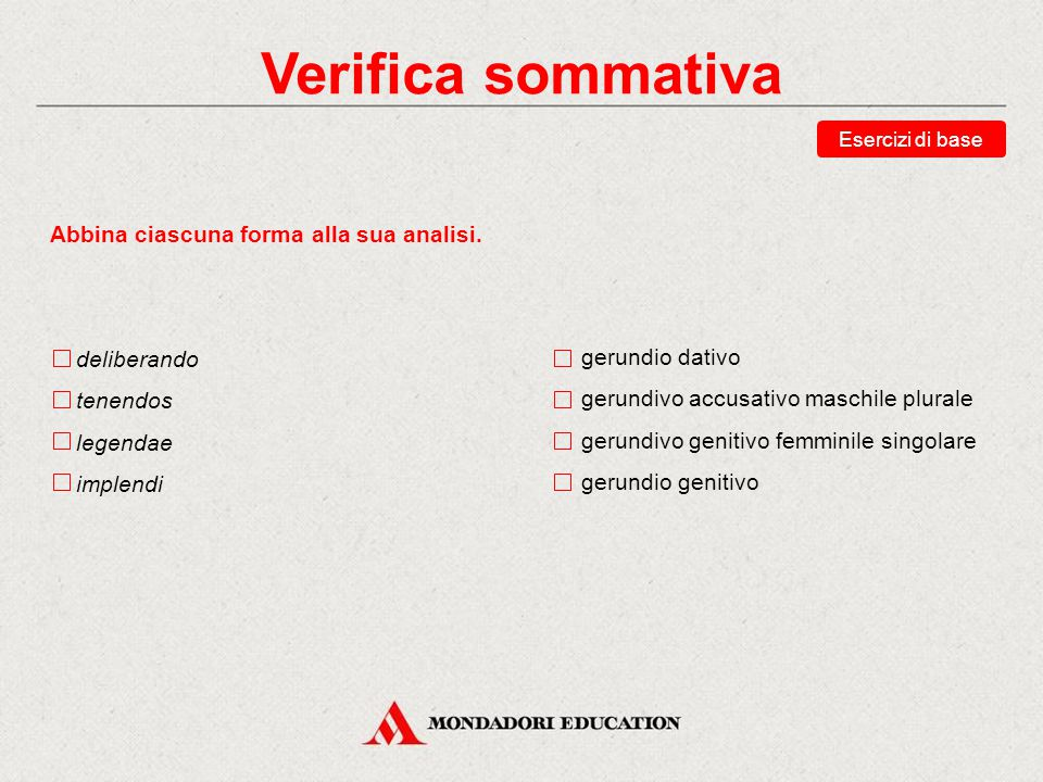 Verifica sommativa Abbina ciascuna forma alla sua analisi. deliberando