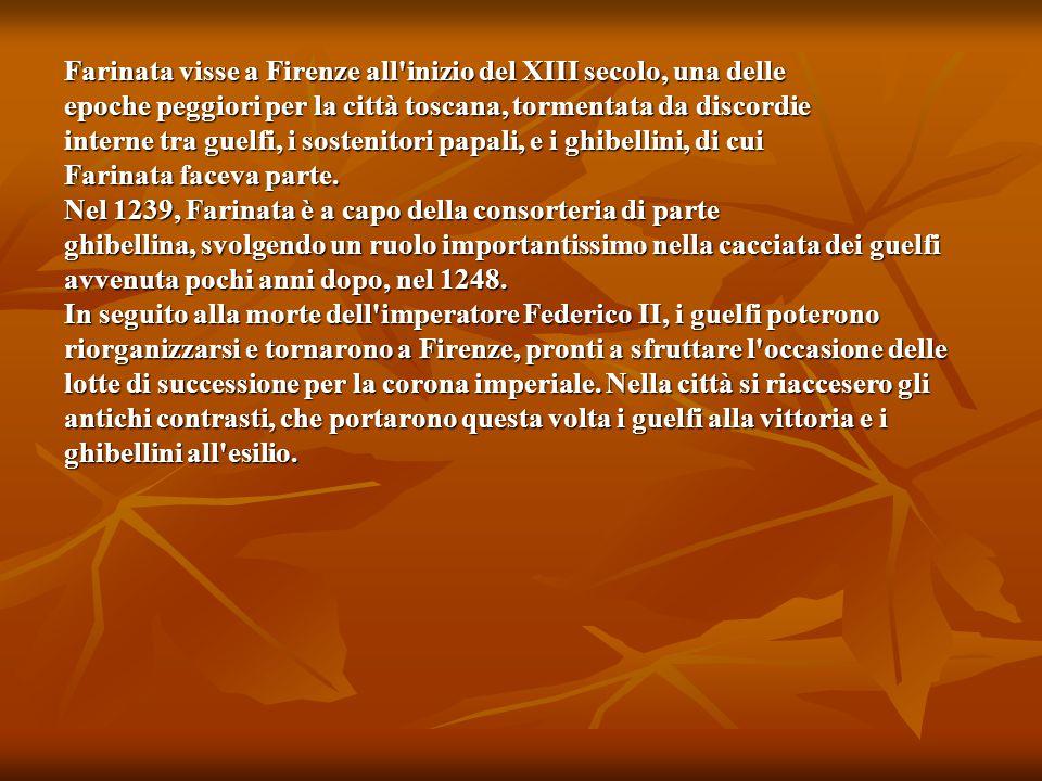 Farinata visse a Firenze all inizio del XIII secolo, una delle